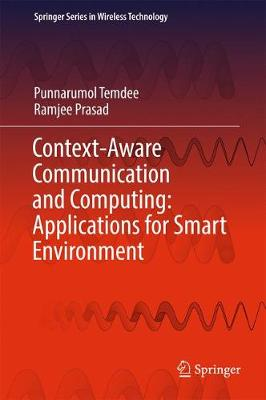 Context-Aware Communication and Computing: Applications for Smart Environment - Springer Series in Wireless Technology (Hardback)