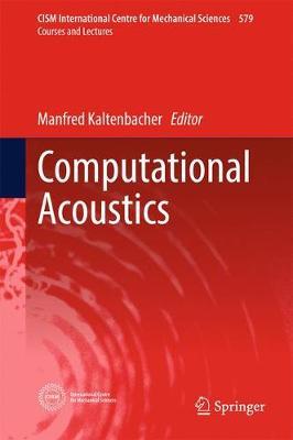 Computational Acoustics - CISM International Centre for Mechanical Sciences 579 (Hardback)