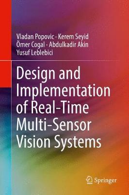 Design and Implementation of Real-Time Multi-Sensor Vision Systems (Hardback)