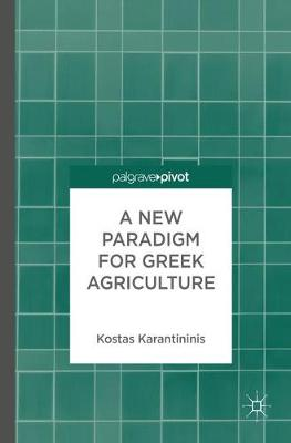 A New Paradigm for Greek Agriculture (Hardback)