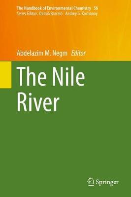 The Nile River - The Handbook of Environmental Chemistry 56 (Hardback)