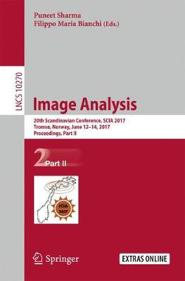 Image Analysis: 20th Scandinavian Conference, SCIA 2017, Tromso, Norway, June 12-14, 2017, Proceedings, Part II - Lecture Notes in Computer Science 10270 (Paperback)
