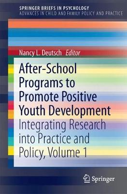 After-School Programs to Promote Positive Youth Development: Integrating Research into Practice and Policy, Volume 1 - Advances in Child and Family Policy and Practice (Paperback)