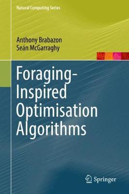 Foraging-Inspired Optimisation Algorithms - Natural Computing Series (Hardback)