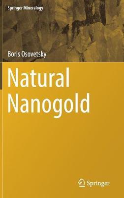 Natural Nanogold - Springer Mineralogy (Hardback)
