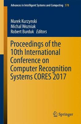 Proceedings of the 10th International Conference on Computer Recognition Systems CORES 2017 - Advances in Intelligent Systems and Computing 578 (Paperback)