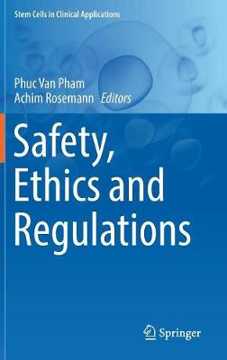 Safety, Ethics and Regulations - Stem Cells in Clinical Applications (Hardback)