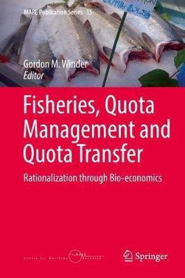 Fisheries, Quota Management and Quota Transfer: Rationalization through Bio-economics - MARE Publication Series 15 (Hardback)