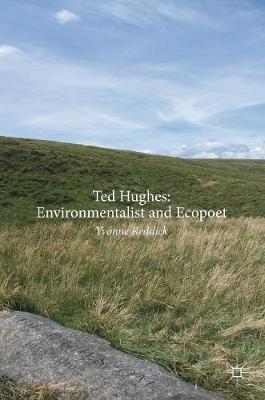 Ted Hughes: Environmentalist and Ecopoet (Hardback)