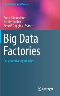 Big Data Factories: Collaborative Approaches - Computational Social Sciences (Hardback)