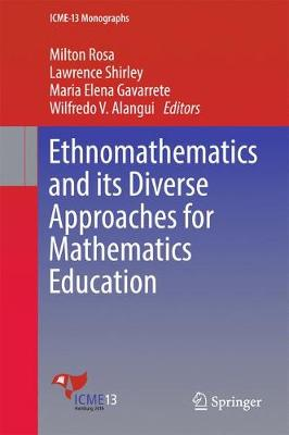 Ethnomathematics and its Diverse Approaches for Mathematics Education - ICME-13 Monographs (Hardback)