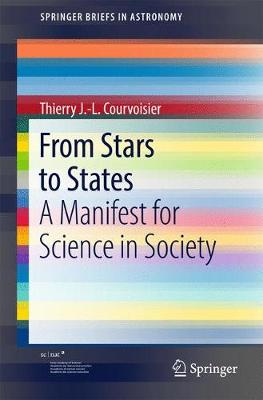 From Stars to States 2017: A Manifest for Science in Society - Springerbriefs in Astronomy (Paperback)