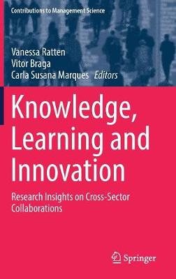 Knowledge, Learning and Innovation: Research Insights on Cross-Sector Collaborations - Contributions to Management Science (Hardback)