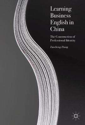 Learning Business English in China: The Construction of Professional Identity (Hardback)