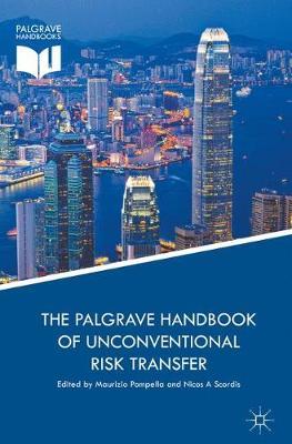 The Palgrave Handbook of Unconventional Risk Transfer (Hardback)
