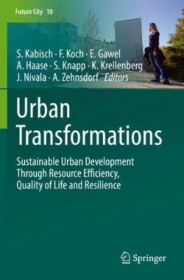 Urban Transformations: Sustainable Urban Development Through Resource Efficiency, Quality of Life and Resilience - Future City 10 (Hardback)