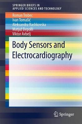 Body Sensors and Electrocardiography - SpringerBriefs in Applied Sciences and Technology (Paperback)