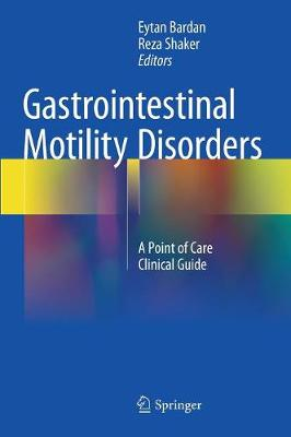 Gastrointestinal Motility Disorders: A Point of Care Clinical Guide (Hardback)