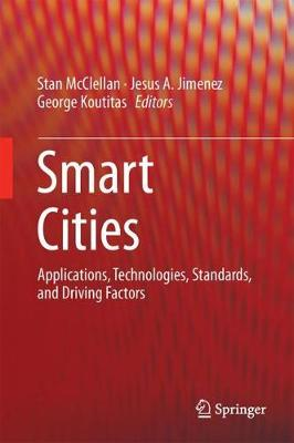 Smart Cities: Applications, Technologies, Standards, and Driving Factors (Hardback)