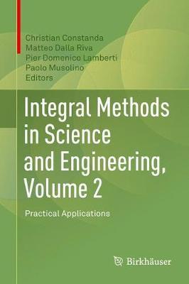 Integral Methods in Science and Engineering, Volume 2: Practical Applications (Hardback)