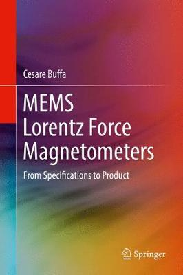 MEMS Lorentz Force Magnetometers: From Specifications to Product (Hardback)