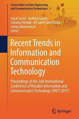 Recent Trends in Information and Communication Technology: Proceedings of the 2nd International Conference of Reliable Information and Communication Technology (IRICT 2017) - Lecture Notes on Data Engineering and Communications Technologies 5 (Paperback)