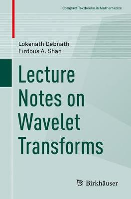 Lecture Notes on Wavelet Transforms - Compact Textbooks in Mathematics (Paperback)
