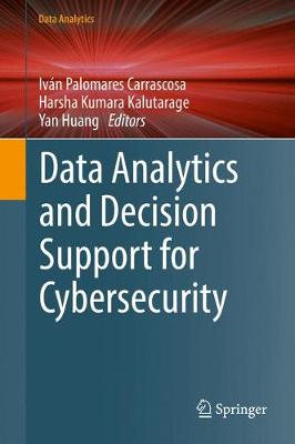 Data Analytics and Decision Support for Cybersecurity: Trends, Methodologies and Applications - Data Analytics (Hardback)