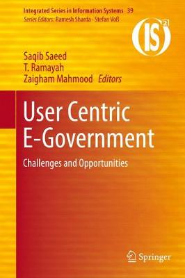 User Centric E-Government: Challenges and Opportunities - Integrated Series in Information Systems 39 (Hardback)