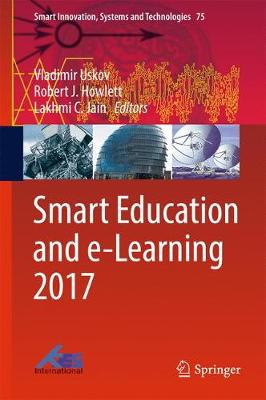Smart Education and e-Learning 2017 - Smart Innovation, Systems and Technologies 75 (Hardback)