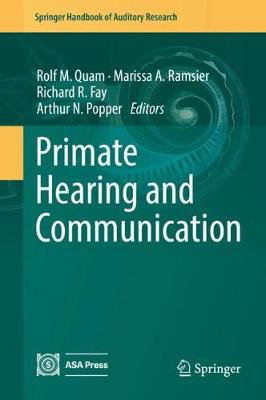 Primate Hearing and Communication - Springer Handbook of Auditory Research 63 (Hardback)