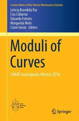 Moduli of Curves: CIMAT Guanajuato, Mexico 2016 - Lecture Notes of the Unione Matematica Italiana 21 (Paperback)