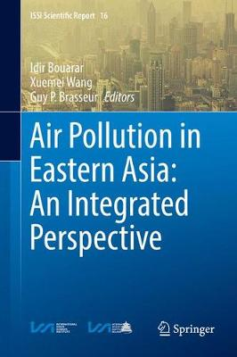 Air Pollution in Eastern Asia: An Integrated Perspective - ISSI Scientific Report Series 16 (Hardback)