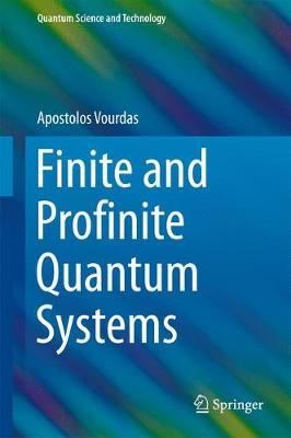 Finite and Profinite Quantum Systems - Quantum Science and Technology (Hardback)