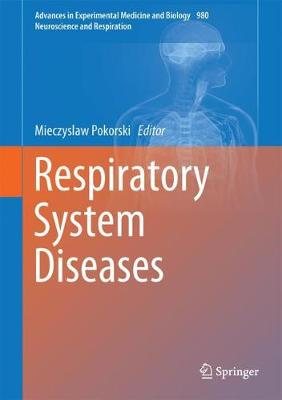 Respiratory System Diseases - Neuroscience and Respiration 980 (Hardback)