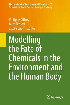 Modelling the Fate of Chemicals in the Environment and the Human Body - The Handbook of Environmental Chemistry 57 (Hardback)