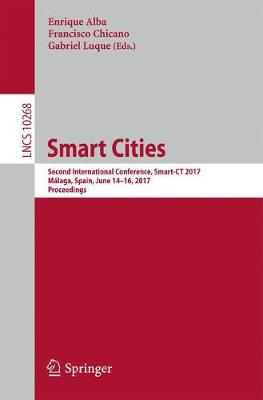 Smart Cities: Second International Conference, Smart-CT 2017, Malaga, Spain, June 14-16, 2017, Proceedings - Information Systems and Applications, incl. Internet/Web, and HCI 10268 (Paperback)