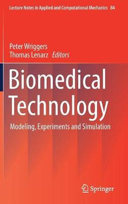 Biomedical Technology: Modeling, Experiments and Simulation - Lecture Notes in Applied and Computational Mechanics 84 (Hardback)