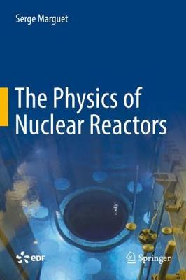 The Physics of Nuclear Reactors 2017 (Hardback)