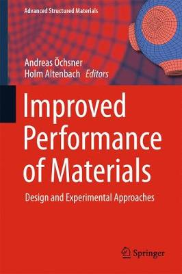 Improved Performance of Materials: Design and Experimental Approaches - Advanced Structured Materials 72 (Hardback)