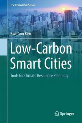 Low-Carbon Smart Cities: Tools for Climate Resilience Planning - The Urban Book Series (Hardback)