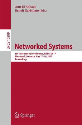 Networked Systems: 5th International Conference, NETYS 2017, Marrakech, Morocco, May 17-19, 2017, Proceedings - Lecture Notes in Computer Science 10299 (Paperback)