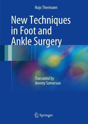 New Techniques in Foot and Ankle Surgery (Hardback)