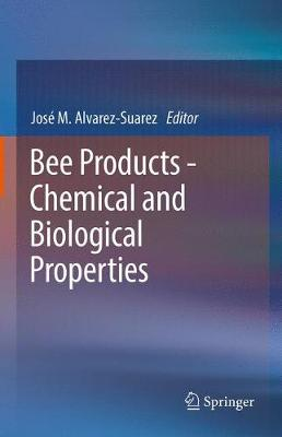 Bee Products - Chemical and Biological Properties (Hardback)