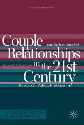 Couple Relationships in the 21st Century: Research, Policy, Practice - Palgrave Macmillan Studies in Family and Intimate Life (Paperback)