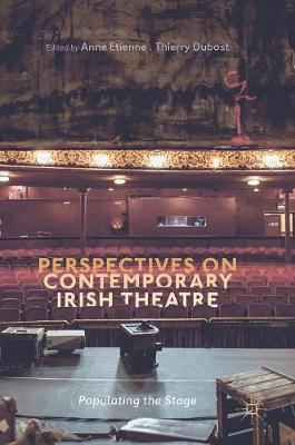 Perspectives on Contemporary Irish Theatre: Populating the Stage (Hardback)