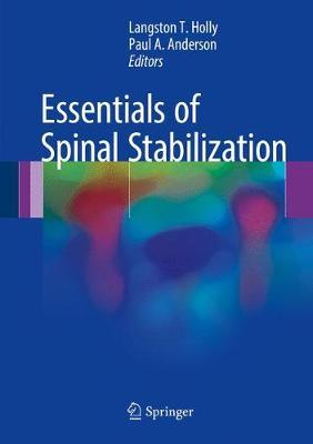 Essentials of Spinal Stabilization (Hardback)
