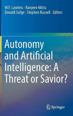 Autonomy and Artificial Intelligence: A Threat or Savior? (Hardback)