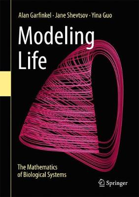 Modeling Life: The Mathematics of Biological Systems (Hardback)