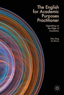 The English for Academic Purposes Practitioner: Operating on the Edge of Academia (Hardback)